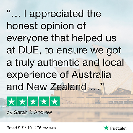 """When researching on our own, a lot of the most popular activities that came up were very touristy, or large group excursions, which we are not typically into. I appreciated the honest opinion of everyone that helped us at DUE, to ensure we got a truly authentic and local experience of Australia and New Zealand!"""